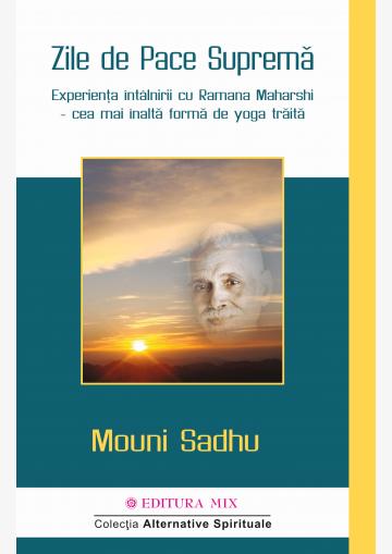 """Coperta cartii """"Zile de Pace Suprema"""" de Mouni Sadhu"""